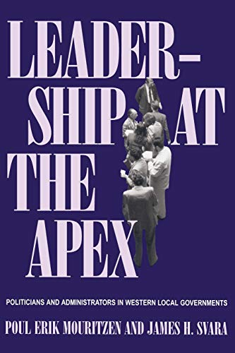 9780822957850: Leadership At The Apex: Politicians and Administrators in Western Local Governments