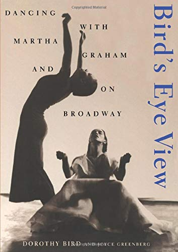 9780822957911: Birds Eye View: Dancing With Martha Graham And On Broadway