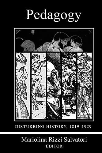 9780822958222: Pedagogy: Disturbing History, 1820-1930 (Pittsburgh Series in Composition, Literacy, and Culture)