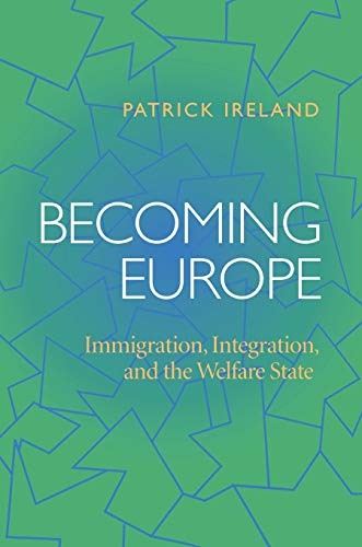9780822958451: Becoming Europe: Immigration, Integration, and the Welfare State