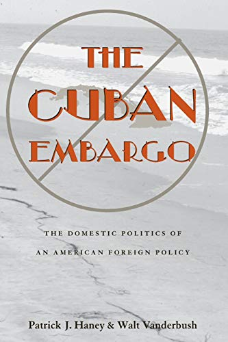9780822958635: The Cuban Embargo: Domestic Politics Of American Foreign Policy (Pitt Latin American Series)