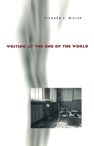 9780822958864: Writing at the End of the World (Pitt Comp Literacy Culture)