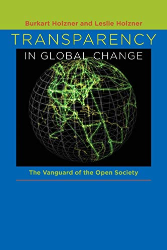 9780822958956: Transparency in Global Change: The Vanguard of the Open Society