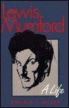 Lewis Mumford - A Life: Miller, Donald L
