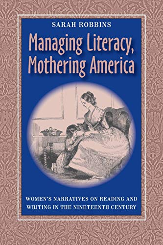 9780822959274: Managing Literacy, Mothering America: Women's Narratives on Reading and Writing in the Nineteenth Century (Pitt Comp Literacy Culture)