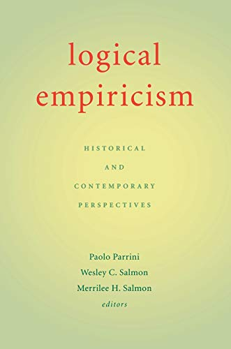 Logical Empiricism: Historical and Contemporary Perspectives: University of Pittsburgh Press