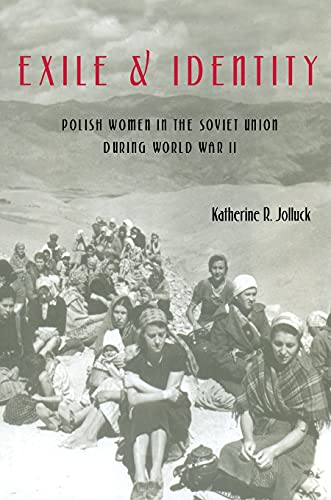 9780822959502: Exile and Identity: Polish Women in the Soviet Union during World War II (Pitt Russian East European)
