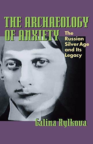 9780822959816: The Archaeology of Anxiety: The Russian Silver Age and its Legacy (Pitt Russian East European)