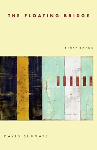 9780822959892: The Floating Bridge: Prose Poems (Pitt Poetry Series)