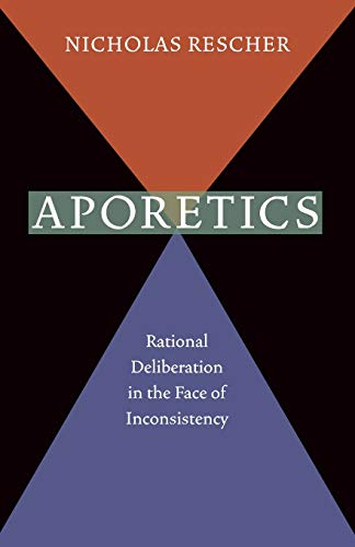 9780822960577: Aporetics: Rational Deliberation in the Face of Inconsistency