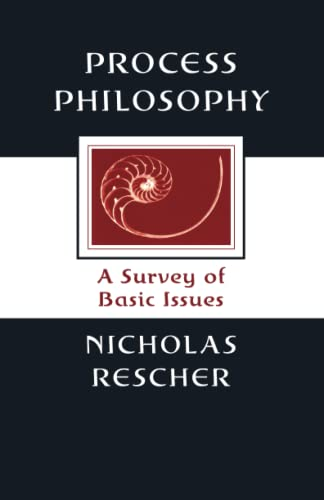 Process Philosophy: A Survey of Basic Issues: Nicholas Rescher