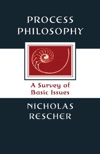 Process Philosophy: A Survey of Basic Issues (Paperback): Nicholas Rescher