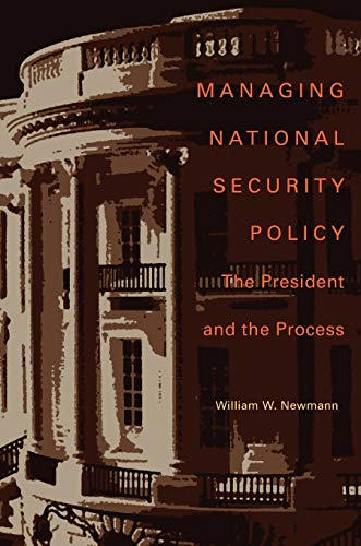 9780822961482: Managing National Security Policy: The President and the Process