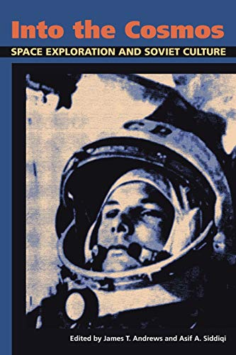 9780822961611: Into the Cosmos: Space Exploration and Soviet Culture (Pitt Series in Russian and East European Studies (Paperback))