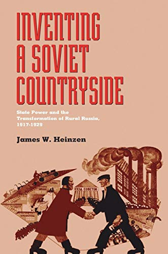 9780822961758: Inventing a Soviet Countryside: State Power and the Transformation of Rural Russia, 1917-1929 (Pitt Russian East European)