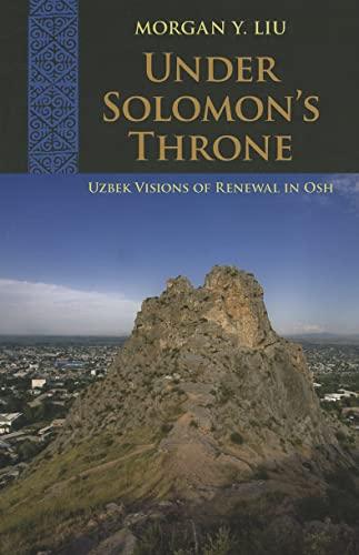 9780822961772: Under Solomon's Throne: Uzbek Visions of Renewal in Osh