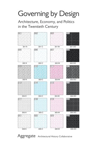 9780822961789: Governing by Design: Architecture, Economy and Politics in the Twentieth Century (Culture Politics & the Built Environment)