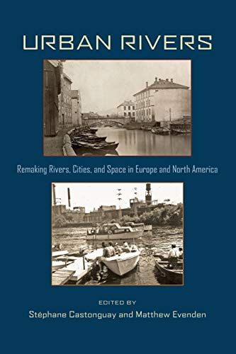 9780822961857: Urban Rivers: Remaking Rivers, Cities, and Space in Europe and North America (Pittsburgh Hist Urban Environ)