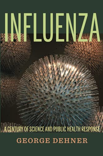 9780822961895: Influenza: A Century of Science and Public Health Response
