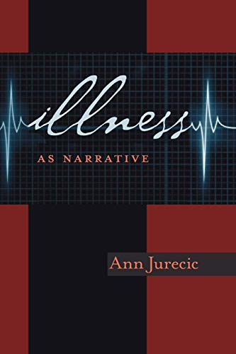 9780822961901: Illness as Narrative (Pitt Comp Literacy Culture)