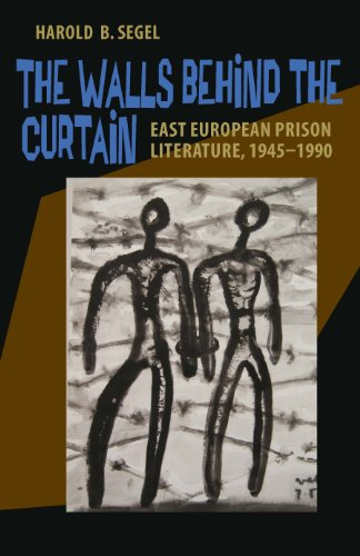The Walls Behind the Curtain: East European Prison Literature, 1945-1990 (Paperback): Harold B. ...