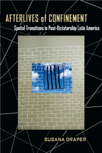 9780822962250: Afterlives of Confinement: Spatial Transitions in Postdictatorship Latin America (Pitt Illuminations)