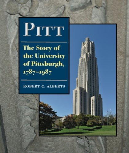 Pitt: The Story of the University of Pittsburgh, 1787–1987 (9780822962359) by Alberts, Robert C.