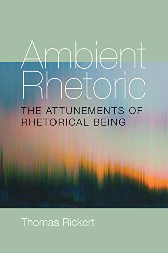 9780822962403: Ambient Rhetoric: The Attunements of Rhetorical Being (Composition, Literacy, and Culture)