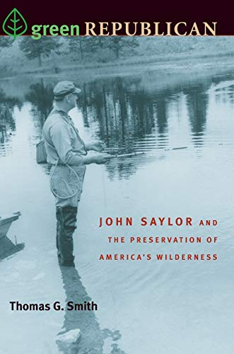 9780822962540: Green Republican: John Saylor and the Preservation of America's Wilderness