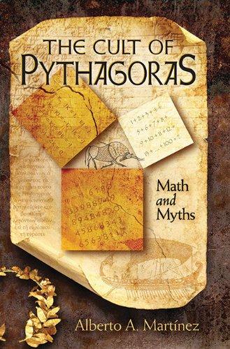 The Cult of Pythagoras: Math and Myths: Alberto Martinez