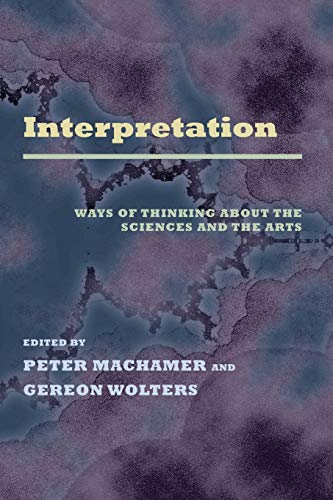 9780822962809: Interpretation: Ways of Thinking about the Sciences and the Arts (Pitt Konstanz Phil Hist Scienc)