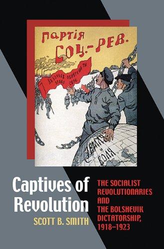 9780822962823: Captives of Revolution: The Socialist Revolutionaries and the Bolshevik Dictatorship, 1918–1923 (Pitt Russian East European)