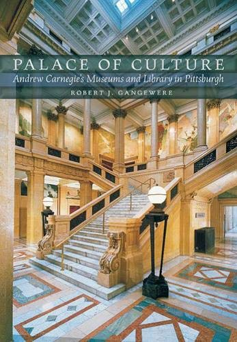 9780822962854: Palace of Culture: Andrew Carnegie's Museums and Library in Pittsburgh