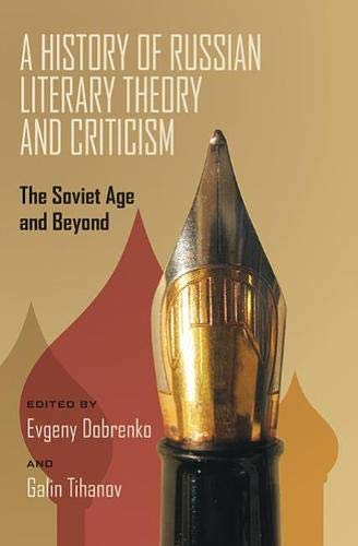 9780822962861: A History of Russian Literary Theory and Criticism: The Soviet Age and Beyond (Pitt Series in Russian and East European Studies)
