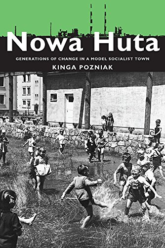 9780822963189: Nowa Huta: Generations of Change in a Model Socialist Town (Pitt Russian East European)