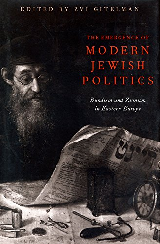 9780822963240: The Emergence Of Modern Jewish Politics: Bundism And Zionism In Eastern Europe (Russian and East European Studies)
