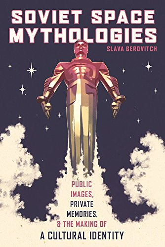 9780822963639: Soviet Space Mythologies: Public Images, Private Memories, and the Making of a Cultural Identity (Pitt Russian East European)