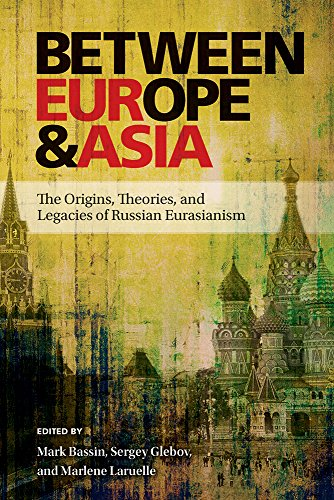 9780822963660: Between Europe and Asia: The Origins, Theories, and Legacies of Russian Eurasianism