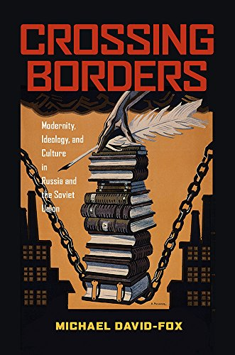 9780822963677: Crossing Borders: Modernity, Ideology, and Culture in Russia and the Soviet Union (Pitt Russian East European)