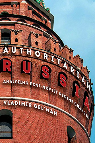 9780822963684: Authoritarian Russia: Analyzing Post-Soviet Regime Changes (Russian and East European Studies)