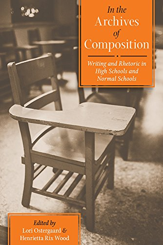 9780822963776: In the Archives of Composition: Writing and Rhetoric in High Schools and Normal Schools (Pitt Comp Literacy Culture)