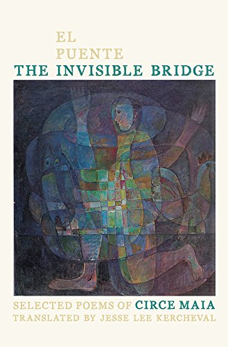 9780822963820: The Invisible Bridge / El Puente Invisible: Selected Poems of Circe Maia (Pitt Poetry Series) (English and Spanish Edition)