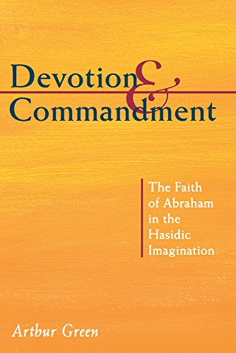9780822963943: Devotion and Commandment: The Faith of Abraham in the Hasidic Imagination (The Gustave A. and Mamie W. Efroymson Memorial Lectures)