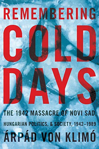 Remembering Cold Days (Pitt Series in Russian and East European Studies): Arpad von Klimo (author)