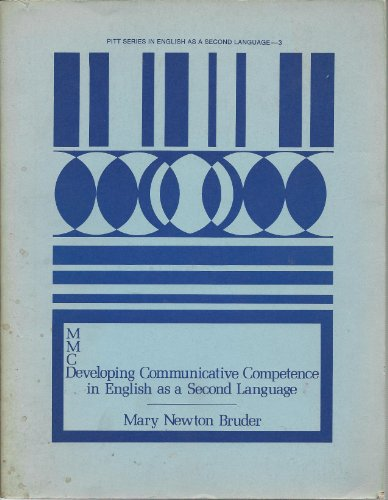 Mmc Developing Communicative Competence in English As a 2nd Language: Bruder, Mary N.