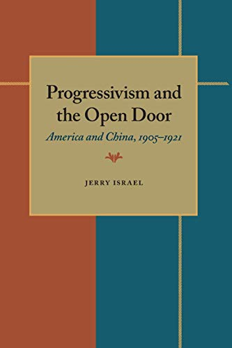 9780822984276: Progressivism and the Open Door: America and China, 1905 - 1921