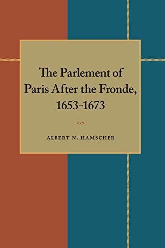 9780822984580: The Parlement of Paris after the Fronde 1653-1673