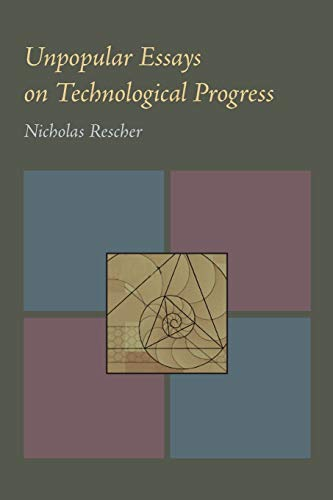 9780822984764: Unpopular Essays on Technological Progress
