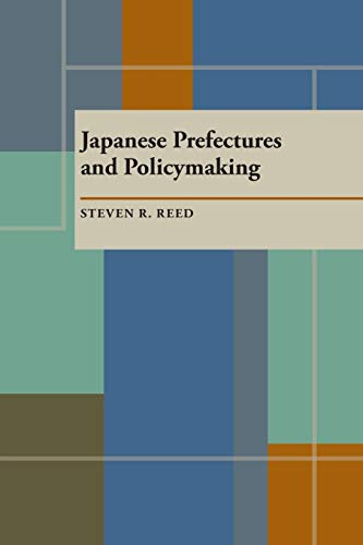 9780822984979: Japanese Prefectures and Policymaking
