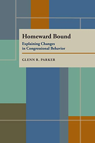 9780822984993: Homeward Bound: Explaining Changes in Congressional Behavior